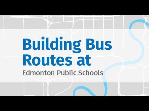 Building Bus Routes at Edmonton Public Schools