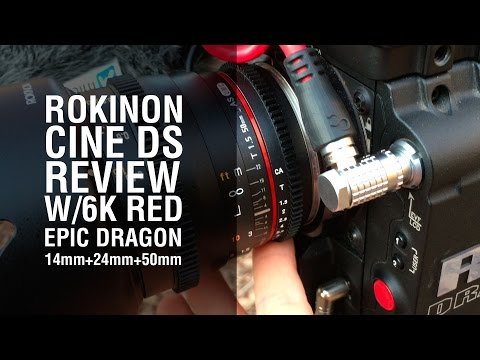 Rokinon Cine DS Lens Review with 6K Red Epic Dragon (10mm, 14mm, 24mm, 50mm) - Part 1