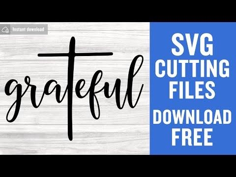 Grateful Svg Free Faith Svg Jesus Svg Instant Download Silhouette Cameo Shirt Design Cross Svg Religious Svg God Svg Png 0688 Freesvgplanet
