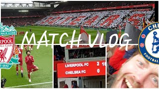 LIVERPOOL 2-0 CHELSEA | MATCH VLOG