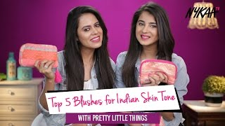 Top 5 Blushes For Indian Skin Tone Ft. Pretty Little Things + GIVEAWAY (Closed) | Nykaa
