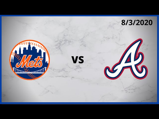 New York Mets Condensed Game 8 3 2020 Atlanta Braves Condensed Game Youtube