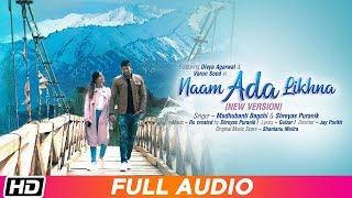 Naam Ada Likhna | Audio Song | Madhubanti Bagchi | Shreyas Puranik| Divya| Varun| Latest Song 2019