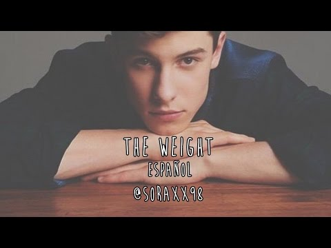 Shawn Mendes | The Weight | Traduccion...