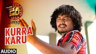 Kurra Karu Full Song || Darre || Naviin,Pallavi Jiva,Suman Setti || Telugu Songs 2017