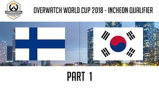 Finland vs South Korea (Part 1) | Overwatch World Cup 2018: Incheon Qualifier