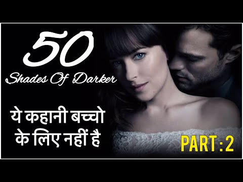 FIFTY SHADES OF DARKER EXPLAINED IN HINDI / 50 SHADES PART : 2