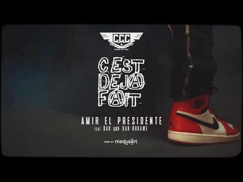 Amir El Presidenté - C Déjà Fait ft DAC, Dah Houawé