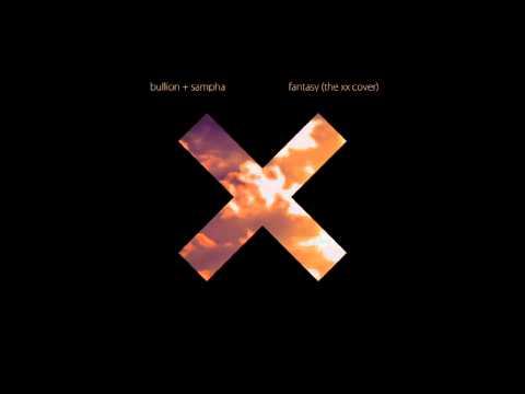 Bullion & Sampha - Fantasy (The xx Cover)
