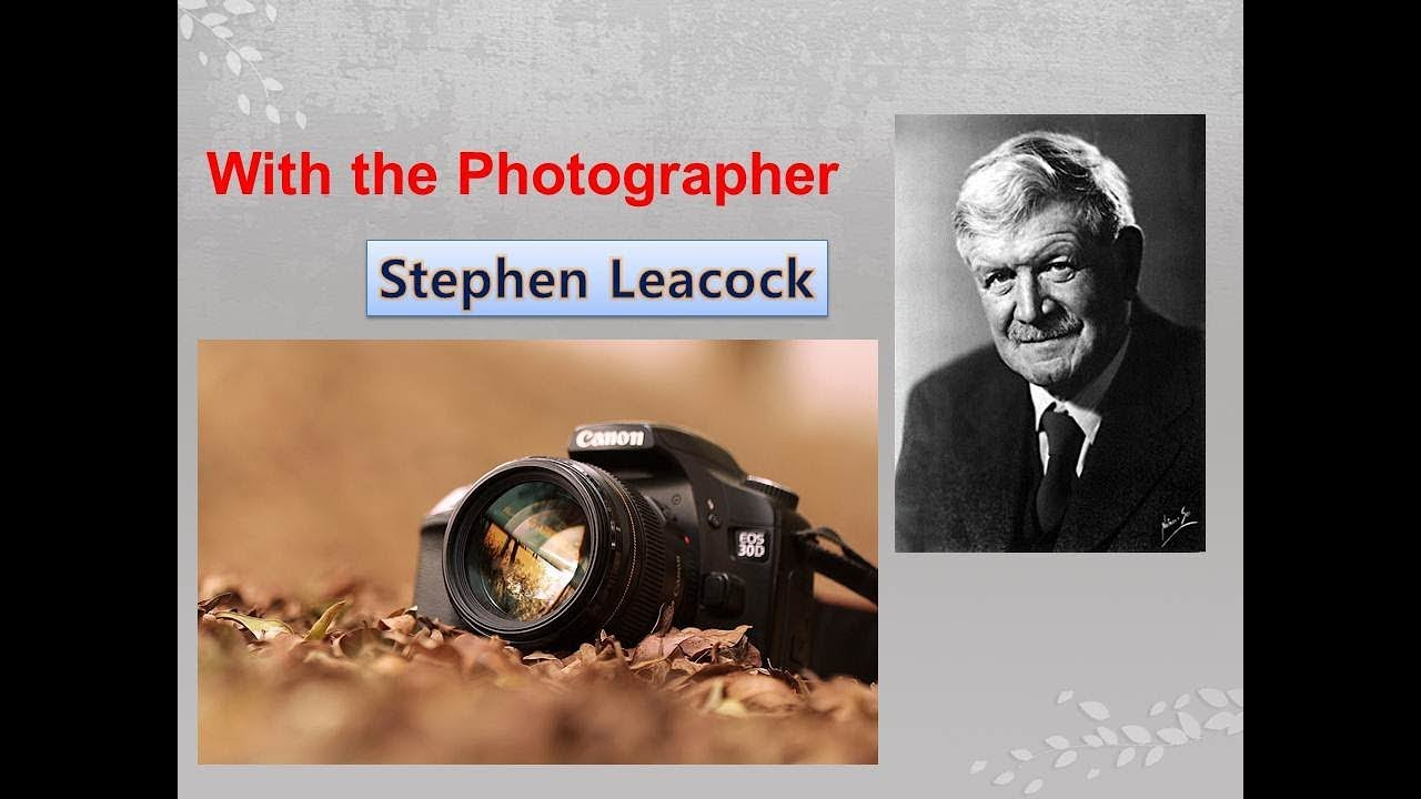 With The Photographer By Stephen Leacock Explanation In Hindi