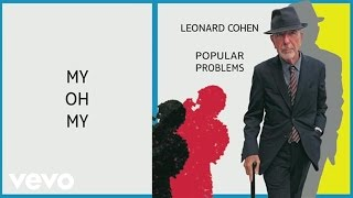 Leonard Cohen - My Oh My (Audio)