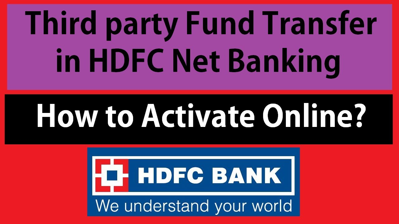 Third Party Fund Transfer In Hdfc Bank How To Activate It Net Banking