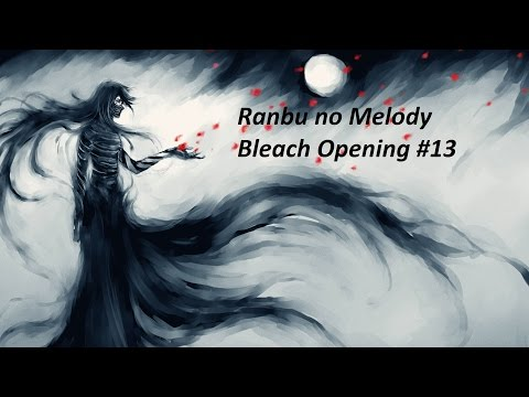 Bleach Opening 13 FULL