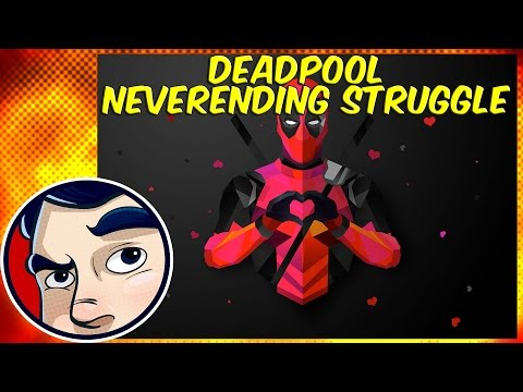"Deadpool ""The Never Ending Struggle"" - Complete Story"