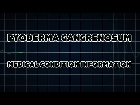 Pyoderma gangrenosum (Medical Condition)