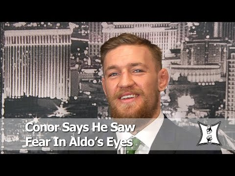 UFC's Conor McGregor Says He Saw Fear In Champ Jose Aldo's Eyes