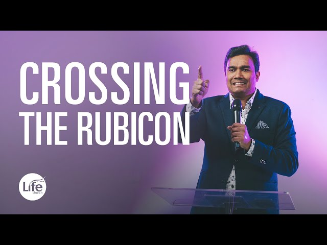 Knowing God's Will Part 4 - Crossing The Rubicon | Rev Paul Jeyachandran