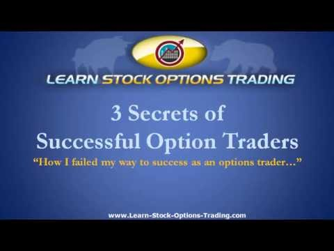 3 Secrets of Successful Option Traders – How I Failed My Way to Success as an Options Trader
