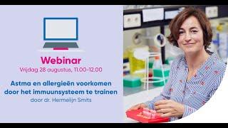 Webinar 'Astma en allergieën voorkomen door het immuunsysteem te trainen' door Hermelijn Smits