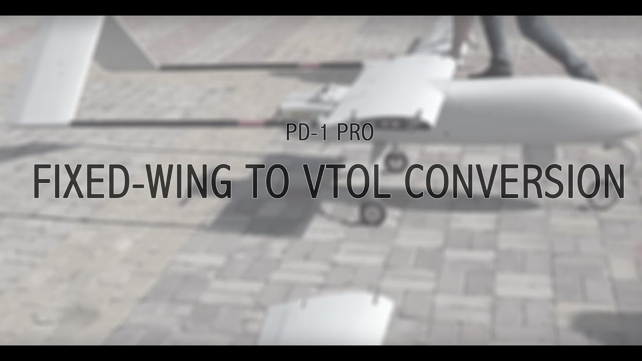 PD-1 UAV Conversion from Fixed Wing to VTOL Drone | Unmanned