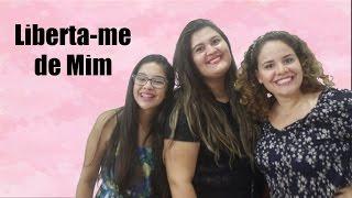 Baixar Liberta me de Mim - Kássia Souza feat. Larissa e Ester (Cover Luma Elpídio)