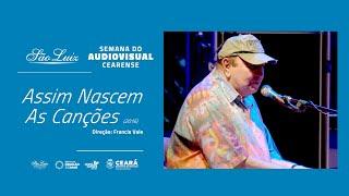 """[Semana do Audiovisual Cearense] """"Assim Nascem as Canções"""""""
