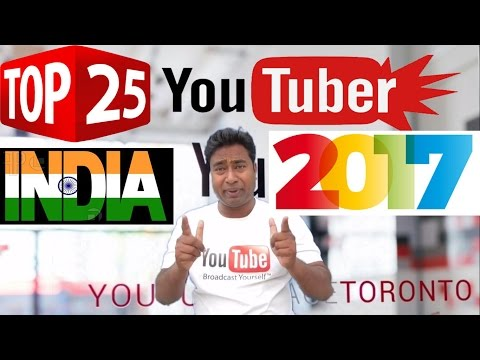 Top 25 Popular Indian YouTubers of 2017