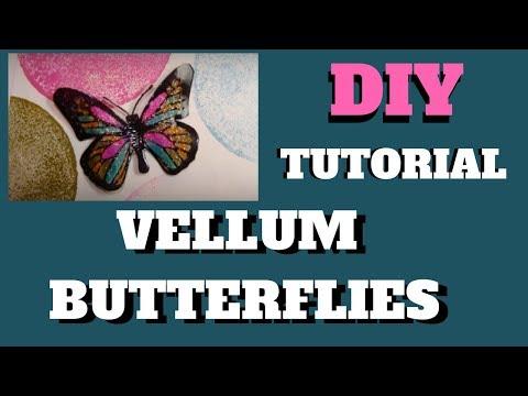 How to make Vellum Butterflies TUTORIAL