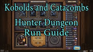 Hearthstone: Kobolds and Catacombs Hunter Dungeon Run Guide