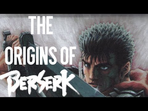 The Origins Of Berserk