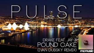 Drake feat. Jay-Z - Pound Cake (Ivan Dubsky Remix)