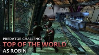 Batman: Arkham City - Top of the World [as Robin] - Predator Challenge