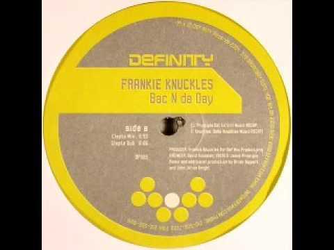 Frankie Knuckles - Bac N Da Day (Clepto's Mix) mp3