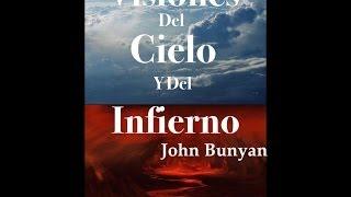 Testimonio de John Bunyan, Visiones del Cielo y del Infierno