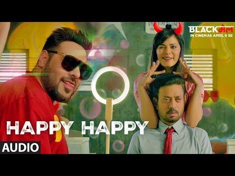 Happy Happy Full Audio Song | Blackmail | Irrfan Khan | Badshah | Aastha Gill