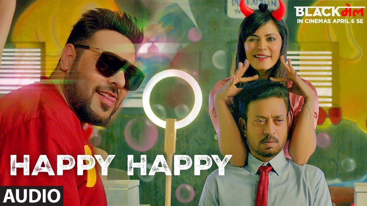 Happy Happy Full Audio Song Blackmail Irrfan Khan Badshah