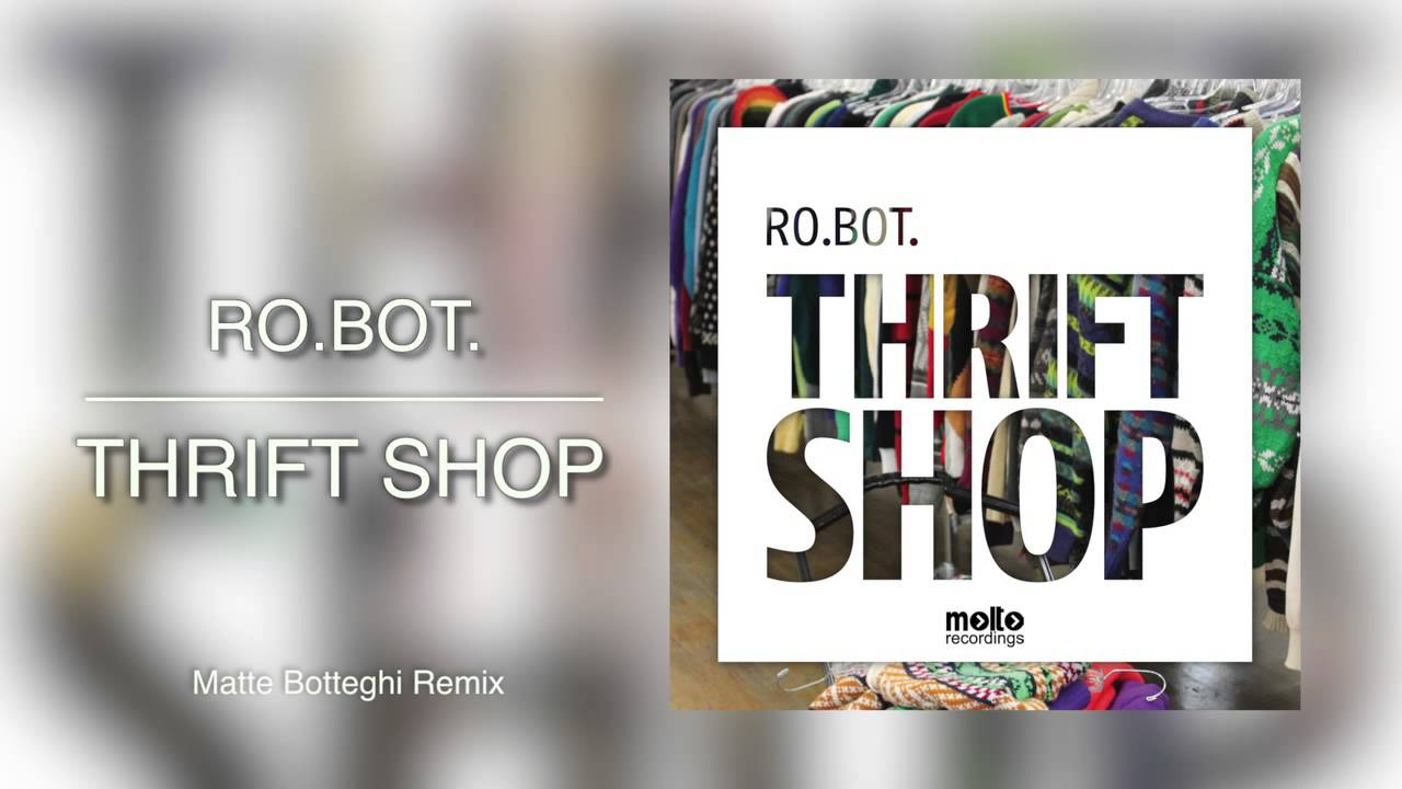 thrift shop matte botteghi remix