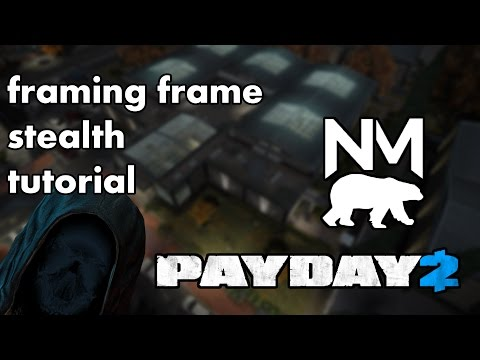 Best Way To Complete Framing Frame - One Down Stealth [Payday 2]