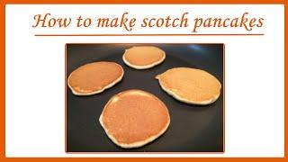 How To Make Scotch Pancakes | Hd