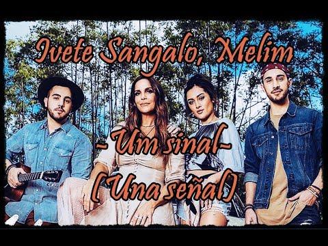 Ivete Sangalo Melim - Um sinal Una señal - Letra + Sub Español