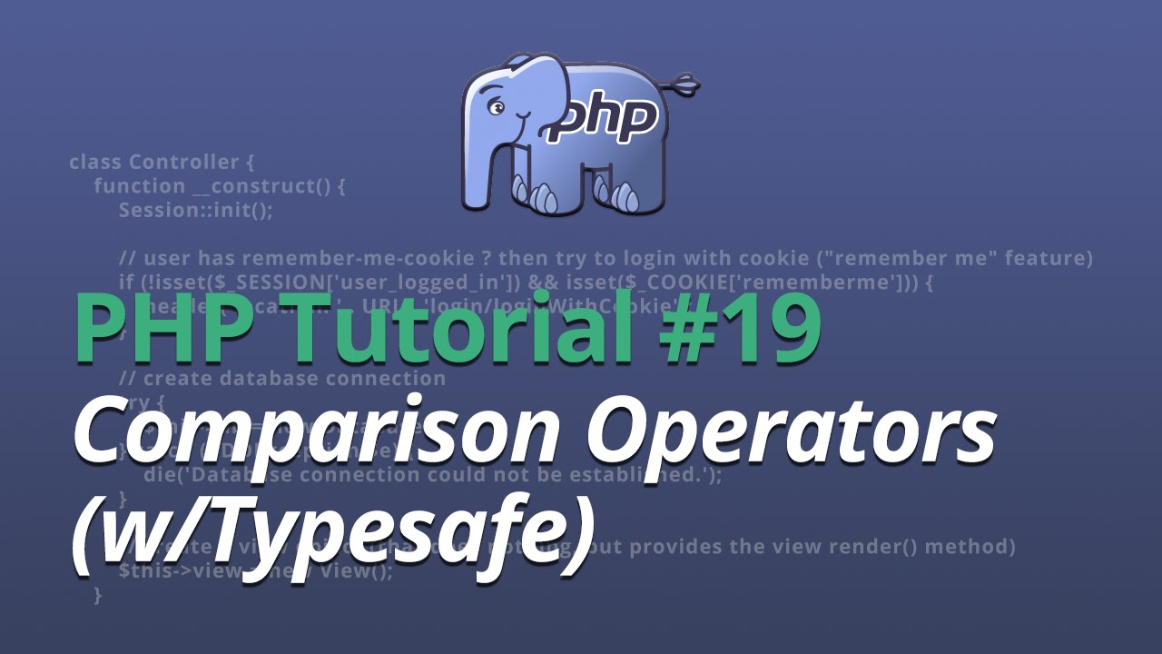 PHP Tutorial - #19 - Comparison Operators (w/Typesafe)