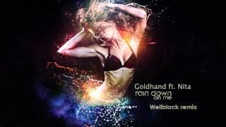 Goldhand ft. Nita - Rain down on Me (Wellblack remix)