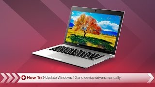 Toshiba How-To: Updating Windows 10 and device drivers