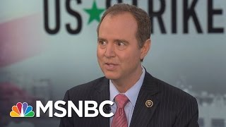 Adam Schiff: Donald Trump Should Seek Authorization | Rachel Maddow | MSNBC