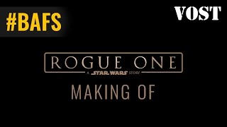 Rogue One l'histoire de Star Wars - Bande Annonce / Making Of VOST - 2016