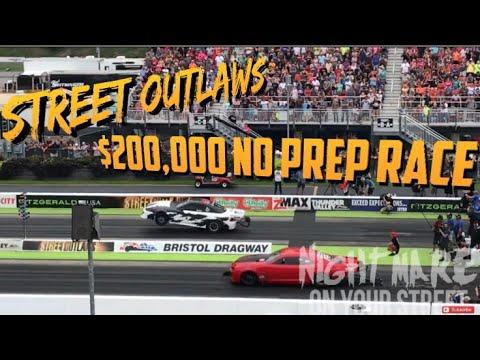 STREET OUTLAWS $200,000 NOPREP BRISTOL FULL RACE