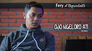 Ojo Ngeloro Ati - Fery   |   Official Video