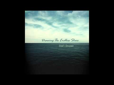 Drawing the Endless Shore - Tomorrow We'll Be Dying