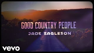 Jade Eagleson Good Country People