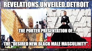 "The ""PORTER"" Presentation:  The ""DESIRED New LOOK of BLACK Masculinity""."